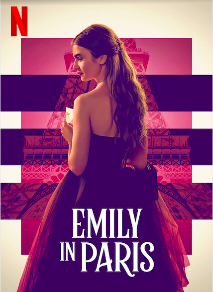 The poster for Netflixs new series Emily in Paris.