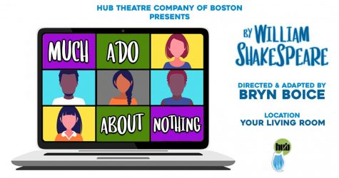 "The Hub Theatre Company of Boston returned to the (virtual) stage this fall with Shakespeare's timeless comedy ""Much Ado About Nothing,"" directed and adapted by Bryn Boice."