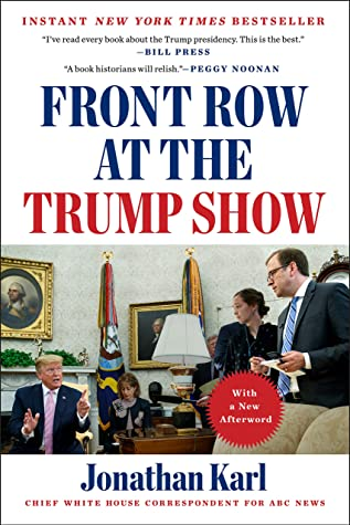 """ABC News Chief White House correspondent, Jonathan Karl recently released a new edition of """"Front Row at the Trump Show."""