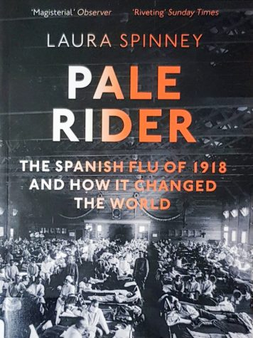 Laura Spinneys Pale Rider, details the 1918 Spanish Flu pandemic.